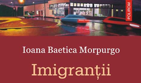 "Ioana Baetica Morpurgo isi prezinta romanul ""Imigrantii"""