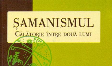 """""""Samanismul"""" – pendularea intre lumi a samanilor"""