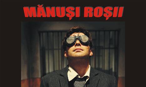 """Manusi rosii"" – Intre tortura comunista si tradare"