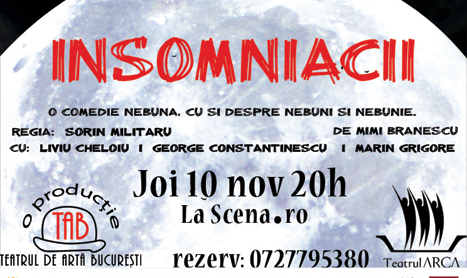 """""""Insomniacii"""" isi fac rondul in La Scena"""