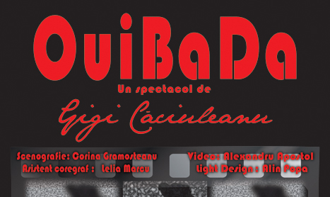 """Teatru coregrafic la Rapsodia: """"OuiBaDa"""" de Gigi Caciuleanu"""