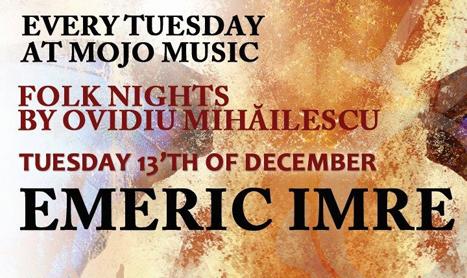 Emeric Imre canta in Mojo pe 13 decembrie