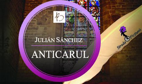 """""""Anticarul"""", un mister religios si detectivistic"""