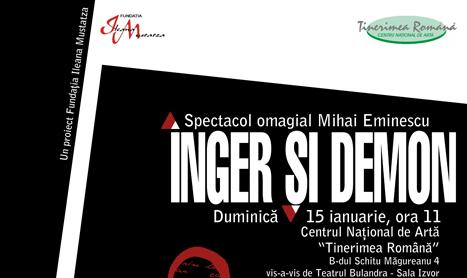 "Spectacol pentru Eminescu: ""Inger si demon"""