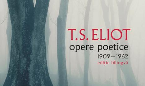 """Humanitas Fiction lanseaza """"T.S. Eliot Opere Poetice 1909-1962"""""""