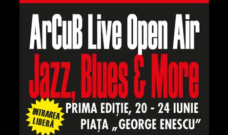 ArCuB Live Open Air – Jazz, Blues & More incepe in 20 iunie
