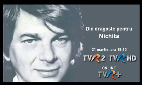 """Emisiune-eveniment la TVR 2: """"Din dragoste pentru Nichita"""""""