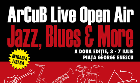 3-7 iulie: ArCuB Live Open Air – Jazz, Blues & More