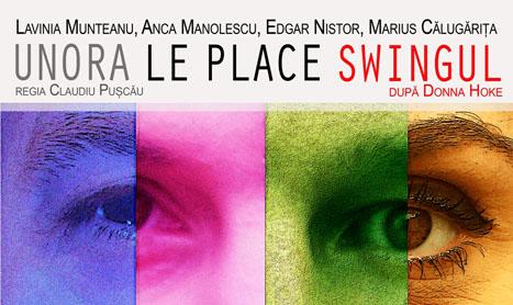 """""""Unora le place swingul"""" la Teatrul de Arta Bucuresti"""