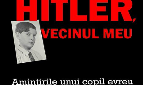"""Hitler, vecinul meu"" – liderul nazist vazut prin ochii unui copil evreu"