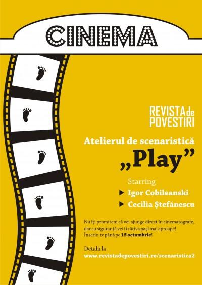"""Atelier de scenaristica """"Play"""" cu Igor Cobileanski si Cecilia Stefanescu"""