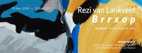 """""""BRRXOP"""", expozitie Rezi van Lankveld"""