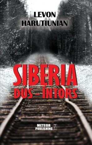 """Siberia dus-intors"", memoriile unui armean supravietuitor"