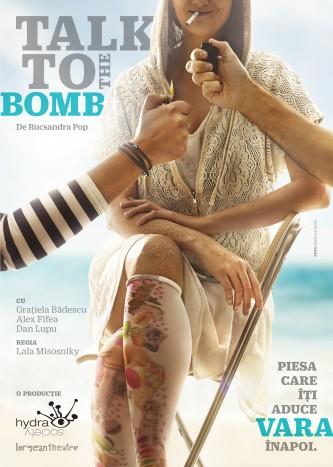 TALK TO THE BOMB – spectacolul care iti aduce vara inapoi