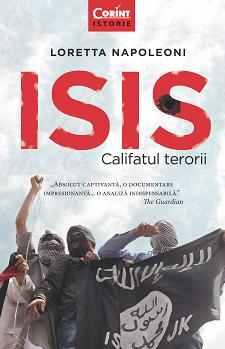 """""""ISIS. Califatul terorii"""", o analiza captivanta a existentei Gruparii Statul Islamic"""