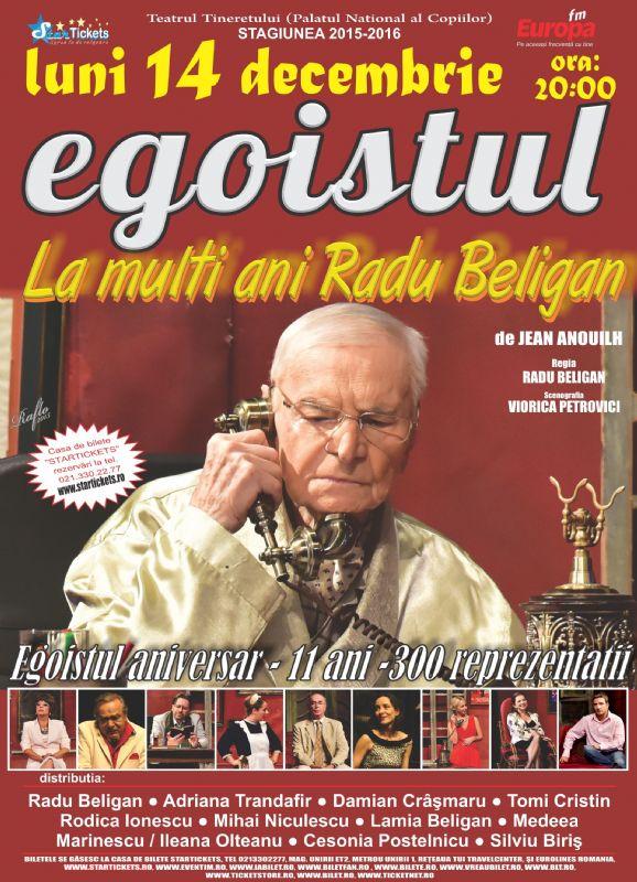 """300 de reprezentatii cu """"Egoistul,"""" pe 14 decembrie, de ziua maestrului Radu Beligan"""