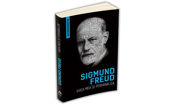 "Sigmund Freud – ""Viata mea si psihanaliza"""