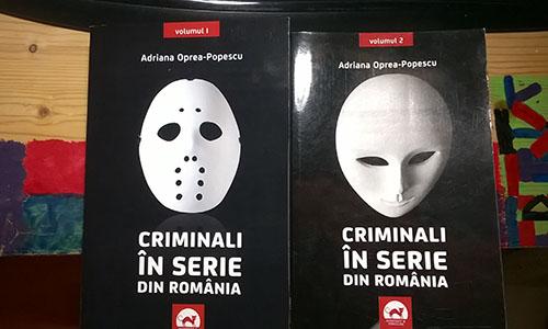 """Adriana Oprea-Popescu: """"Criminali in serie din Romania"""""""