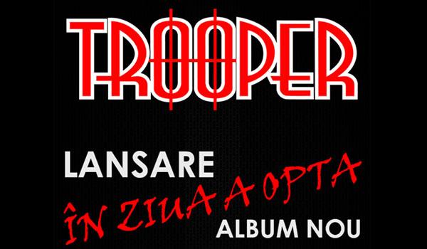"""Trooper lanseaza albumul """"In ziua a opta"""" pe 5 noiembrie"""
