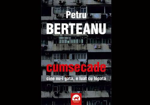 """Petru Berteanu: """"Cumsecade"""""""