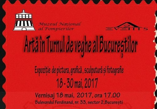 """Expozitie de grup: """"Arta in Turnul de Veghe al Bucurestilor"""""""