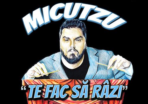 """Comedy show Micutzu: """"Te Fac Sa Razi"""""""