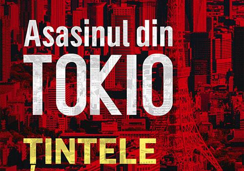 "Barry Eisler: ""Asasinul din Tokyo. Tintele"""