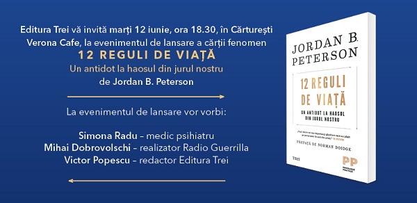 "Editura Trei lanseaza ""12 Reguli de viata. Un antidot la haosul din jurul nostru"""