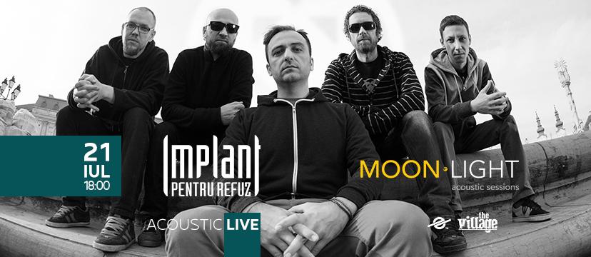 Implant pentru Refuz canta la Moon.Light Acoustic Live