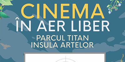 Insula Artelor vă așteaptă la Cinema în Aer Liber