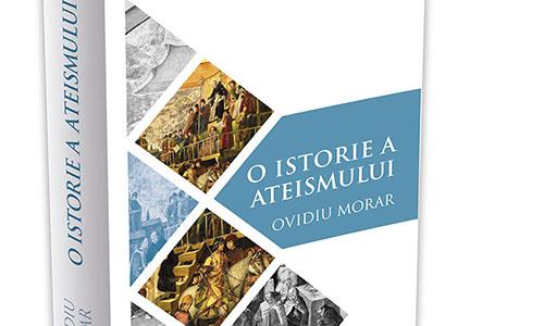 """Ovidiu Morar: """"O istorie a ateismului"""""""