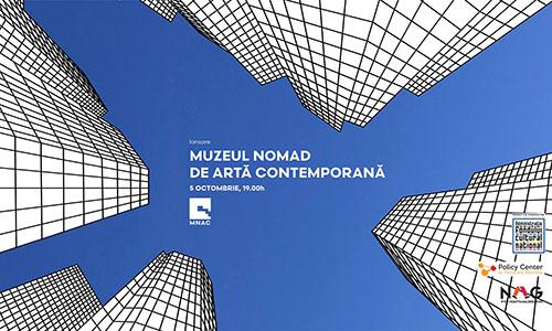 """MNAC anunță expoziția itinerantă """"Muzeul Nomad de Artă Contemporană"""""""