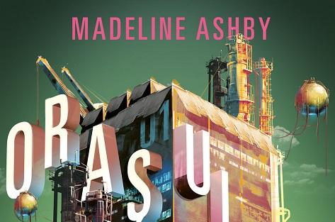 "Madeline Ashby: ""Orașul companiei"""
