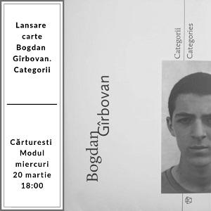 """Lansare de carte: """"Bogdan Gîrbovan. Categorii"""""""