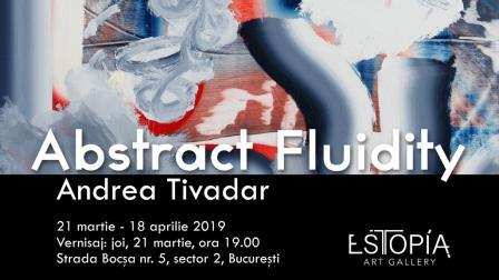 "Expoziție Andrea Tivadar: ""Abstract Fluidity"""