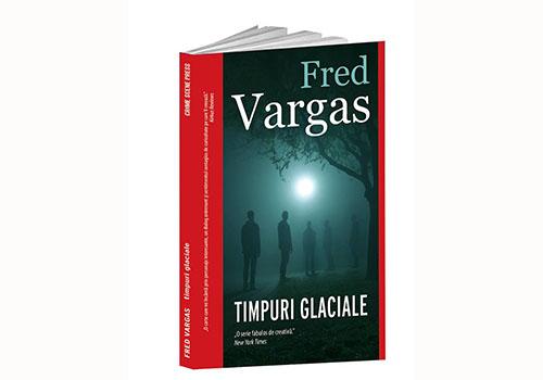 """Fred Vargas: """"Timpuri glaciale"""""""