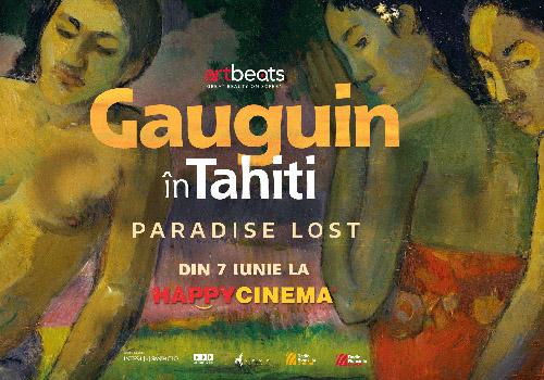 "Documentar la Happy Cinema: ""Gauguin în Tahiti. Paradisul pierdut"""