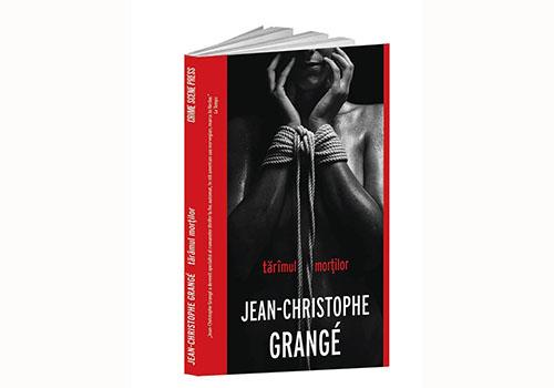 """Jean-Christophe Grangé: """"Tărâmul morților"""""""