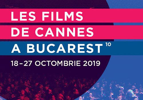 Les Films de Cannes à Bucarest: ce vedem la ediția cu numărul 10