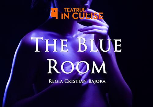 """Spectacol Teatrul În Culise: """"The Blue Room"""""""