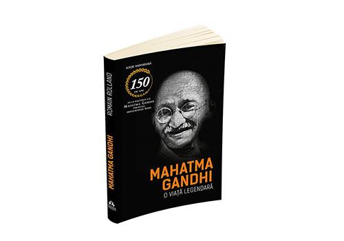 """Romain Rolland: """"Mahatma Gandhi. O viață legendară"""""""
