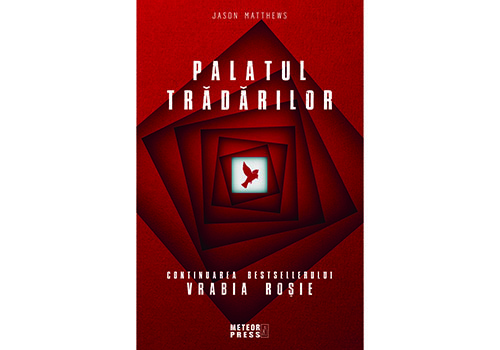 """Cărți de citit: Jason Matthews – """"Palatul trădărilor"""""""