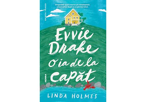 """Evvie Drake o ia de la capăt"" – Linda Holmes"