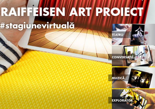 Raiffeisen Art Proiect – Stagiune Virtuală se lansează pe 2 iunie