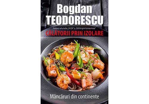 """""""Călătorii prin izolare"""" – Bogdan Teodorescu"""