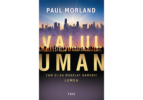 """Noutăți editoriale: """"Valul uman. Cum şi-au modelat oamenii lumea"""""""