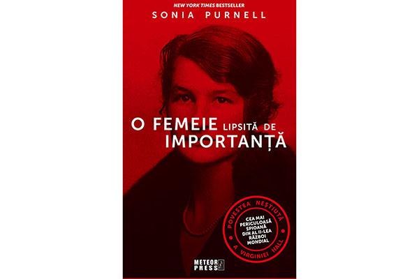 """""""O femeie lipsită de importanță"""" –  Sonia Purnell"""