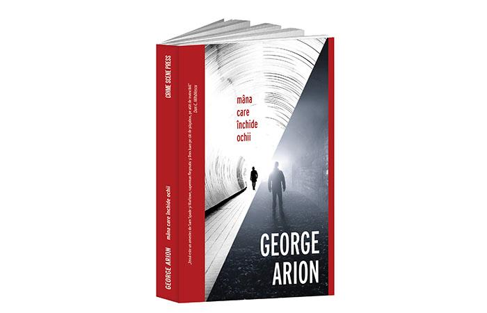 """""""Mâna care închide ochii"""" – George Arion"""