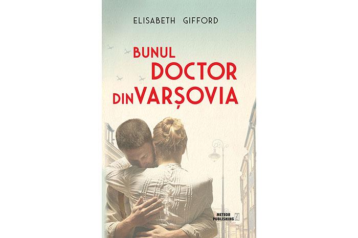 """Titlu nou la Meteor Press: """"Bunul doctor din Varșovia"""" de Elisabeth Gifford"""