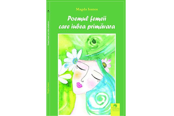 """Lansare de carte: """"Poemul femeii care iubea primăvara"""" de Magda Isanos"""